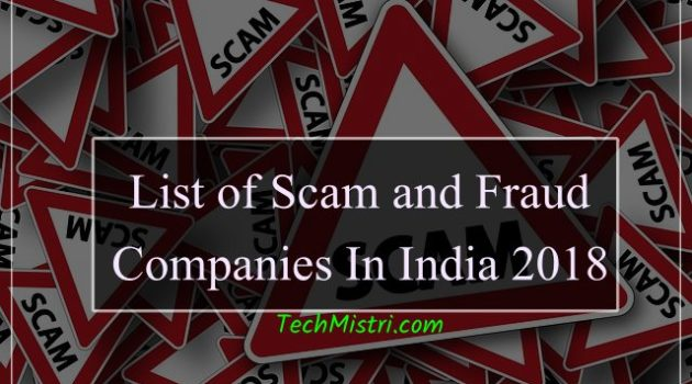 List of 1900+ Bussiness Scam and Fraud Companies in India 2018
