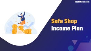 safe shop income plan in hindi